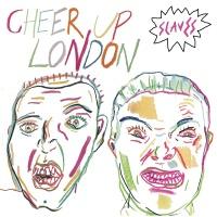 Cheer Up London - Slaves
