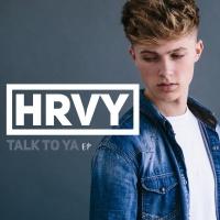 Talk To Ya - EP - HRVY