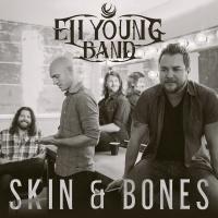 Skin & Bones - Eli Young Band