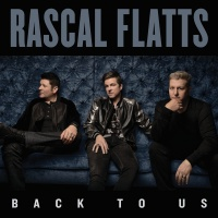 Back To Us - Rascal Flatts