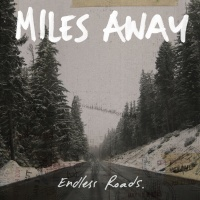 Endless Roads - Miles Away