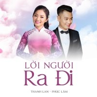Lời Người Ra Đi (Single) - Phúc Lâm, Thanh Lan (Phạm)