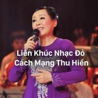 Liên Khúc Nhạc Đỏ Cách Mạng Thu Hiền Đi Vào Lòng Người - Thu Hiền