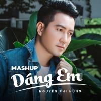Mashup Dáng Em (Single) - Nguyễn Phi Hùng
