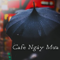 Cafe Ngày Mưa - Various Artists