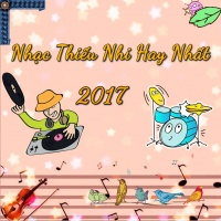 Nhạc Thiếu Nhi Hay Nhất 2017 - Various Artists
