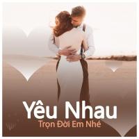 Yêu Nhau Trọn Đời Em Nhé - Various Artists