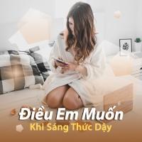 Điều Em Muốn Khi Sáng Thức Dậy - Various Artists