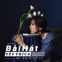 Những Bài Hát Được Yêu Thích Nhất Tháng 06/2018 - Various Artists