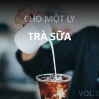 Cho Một Ly Trà Sữa (Vol.2) - Various Artists