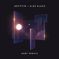 Hurt People (Single) - Gryffin, Aloe Blacc