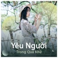 Yêu Người Trong Quá Khứ - Various Artists