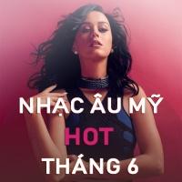 Nhạc Âu Mỹ Hot Tháng 6/2019 - Various Artists