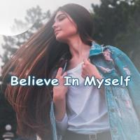 Believe In Myself