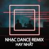 Nhạc Dance Remix Hay Nhất - Various Artists