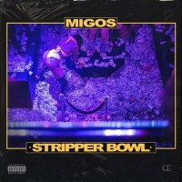 Stripper Bowl (Single) - Migos