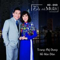 Dạ Vũ Mưa - Trang Mỹ Dung, Hồ Hán Dân