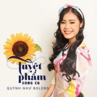 Tuyệt Phẩm Song Ca - Quỳnh Như Bolero