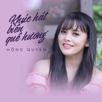 Khúc Hát Biển Quê Hương (Single) - Hồng Quyên