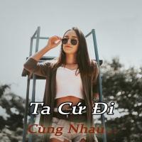 Ta Cứ Đi Cùng Nhau - Various Artists
