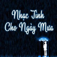 Nhạc Tình Cho Ngày Mưa - Various Artists