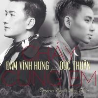 Cháy Cùng Em (Single) - Đức Thuận, Đàm Vĩnh Hưng