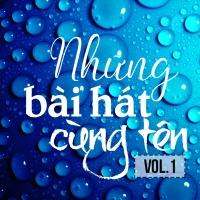 Những Bài Hát Cùng Tên (Vol.1) - Various Artists