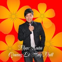 Nhạc Xuân Quang Lê Hay Nhất - Quang Lê