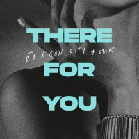 There For You - MK, Gorgon City