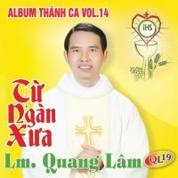 Từ Ngàn Xưa - Lm Quang Lâm