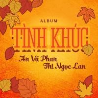Tình Khúc An Vũ Phan - Thi Ngọc Lan - Various Artists
