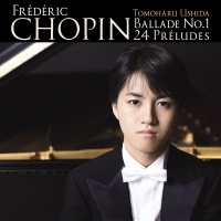 Chopin: Ballade No. 1 & 24 Préludes - Tomoharu Ushida