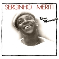 Bons Momentos - Serginho Meriti