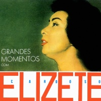 Grandes Momentos Com Elizeth Cardoso - Elizeth Cardoso