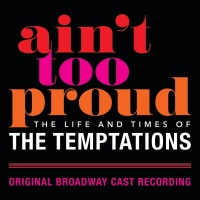 Ain't Too Proud: The Life And Times Of The Temptations - Original Broadway Cast Of Aint Too Proud