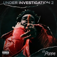 Under Investigation 2 - Lil Poppa