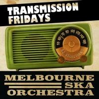 Transmission Friday's - Melbourne Ska Orchestra