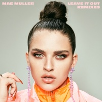 Leave It Out - Mae Muller