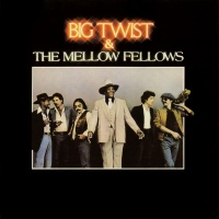 Big Twist & The Mellow Fellows - Big Twist & The Mellow Fellows