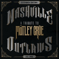 Nashville Outlaws - A Tribute To Motley Crue - Rascal Flatts