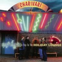 A Trip To The Holiday Lounge - Charivari
