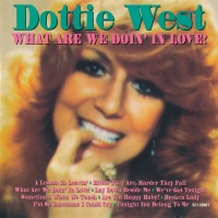 What Are We Doin' In Love! - Dottie West