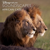 Disneynature Soundscapes: African Cats - Disneynature Soundscapes