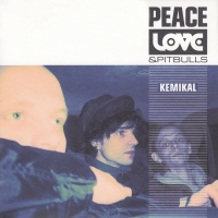 Kemikal - Peace Love & Pitbulls