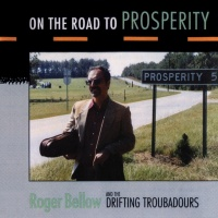 On The Road To Prosperity - Roger Bellow & The Drifting Troubadours