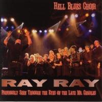 Ray Ray - Hell Blues Choir