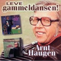 Leve gammeldansen - Arnt Haugen