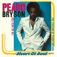 I'm So Into You (The Passion Of Peabo Bryson) - Peabo Bryson