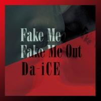 Fake Me Fake Me Out - Da-iCE