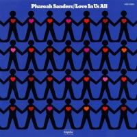 Love Is Us All - Pharoah Sanders